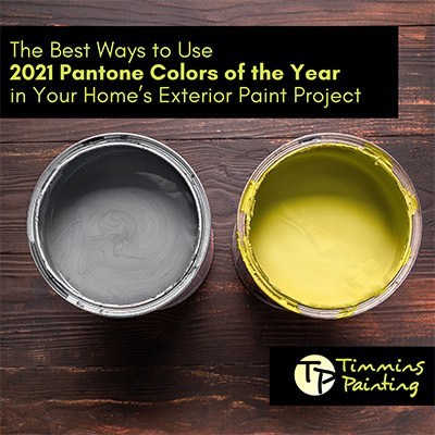 """two paint cans in the Pantone 2021 colors of the year 'Ultimate Grey' and 'Illuminating Yellow' with a heading that reads """"The Best Ways to Use 2021 Pantone Colors of the Year in Your Home's Exterior Paint Project"""""""